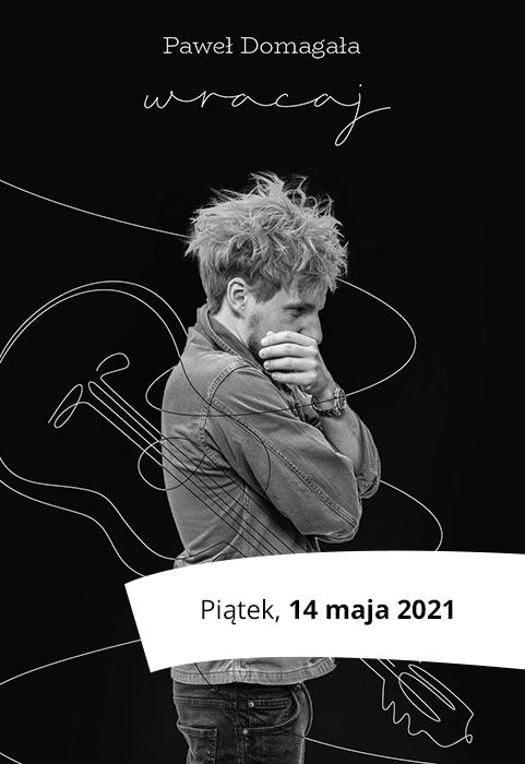 Paweł Domagała WRACAJ TOUR